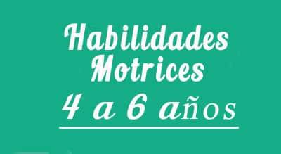 Habilidades Motrices 4 a 6 años