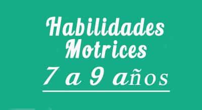 Habilidades Motrices 7 a 9 años